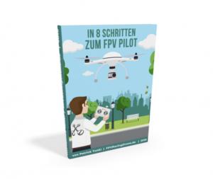 FPV Drohnen fliegen lernen - In 8 Schritten zum FPV Pilot Buch 3D Download FPVRacingDrone